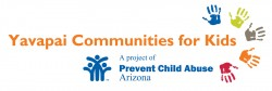 YAVAPAI COMMUNITIES FOR KIDS, A PROJECT OF PREVENT CHILD ABUSE ARIZONA